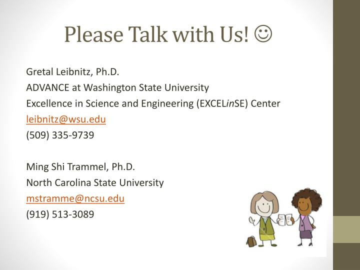 Please Talk with Us!