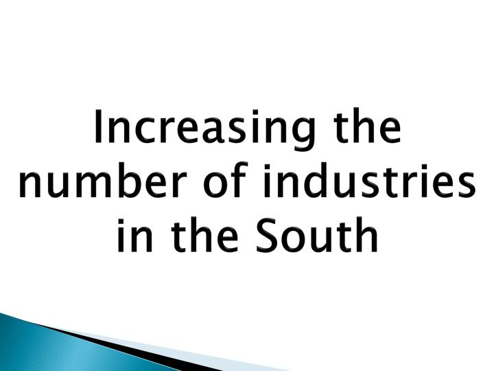 Increasing the number of industries in the South