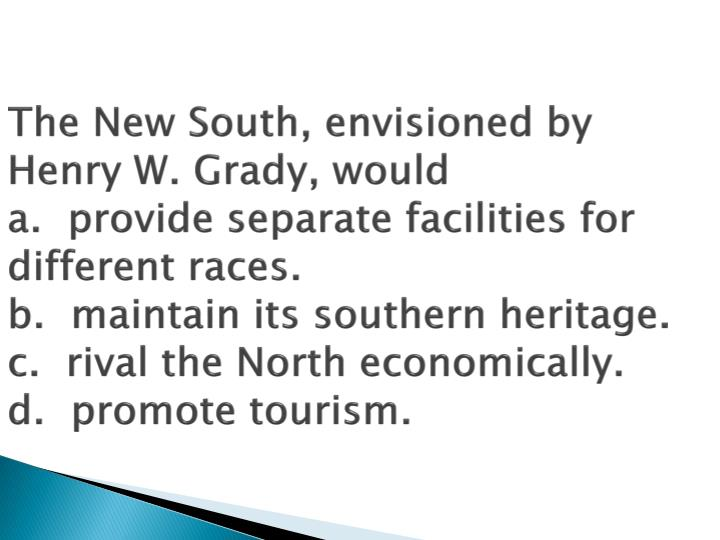 The New South, envisioned by Henry W. Grady, would