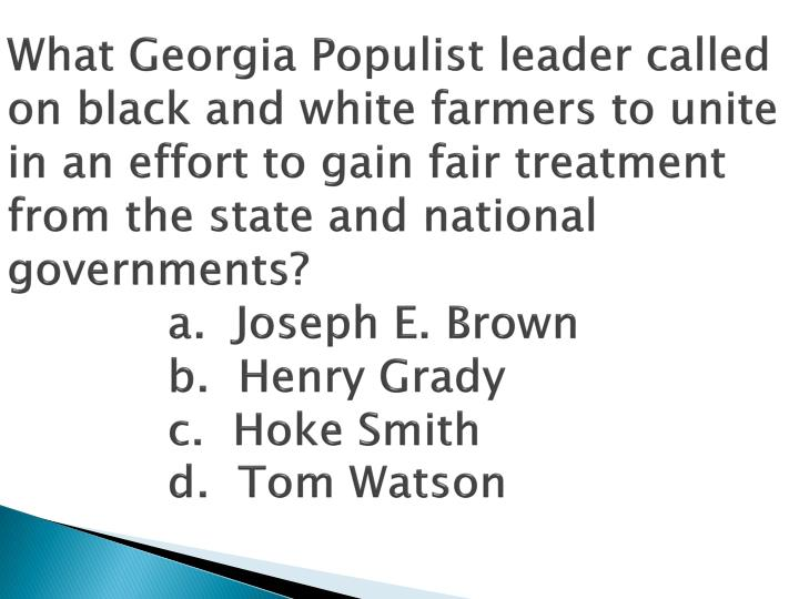 What Georgia Populist leader called on black and white farmers to unite in an effort to gain fair treatment from the state and national governments?
