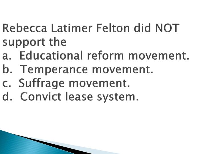 Rebecca Latimer Felton did NOT support the