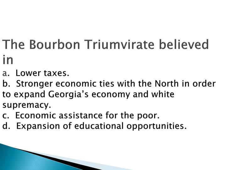 The Bourbon Triumvirate believed in