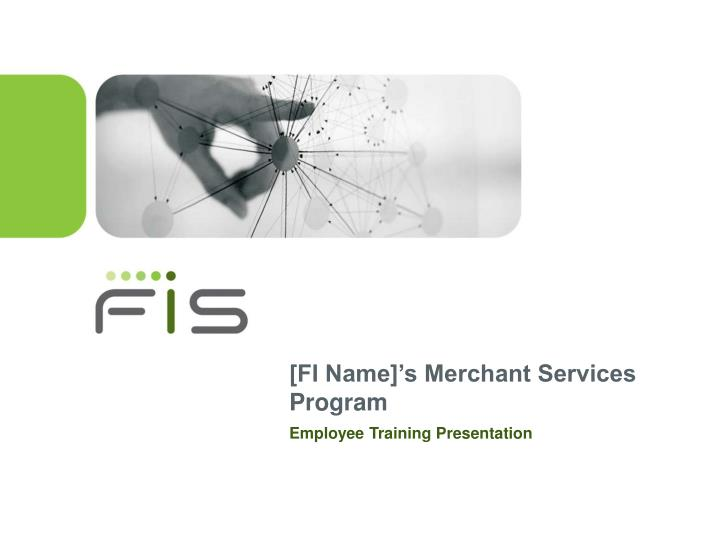 Fi name s merchant services program