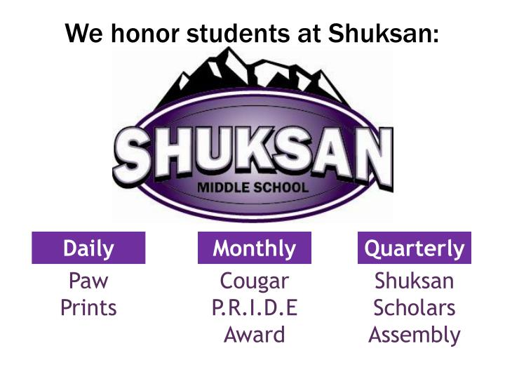 We honor students at Shuksan:
