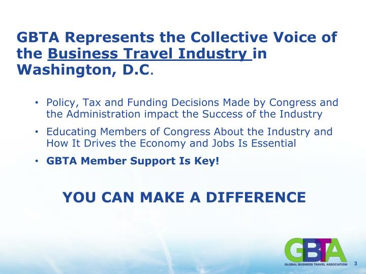 Gbta represents the collective voice of the business travel industry in washington d c