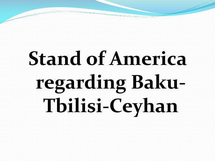 Stand of America regarding Baku-Tbilisi-