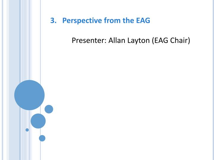 Perspective from the EAG