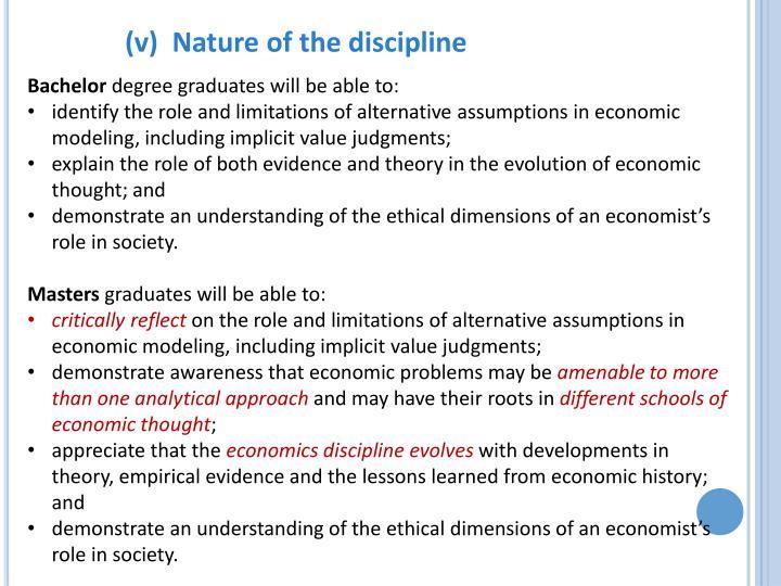 (v)  Nature of the discipline