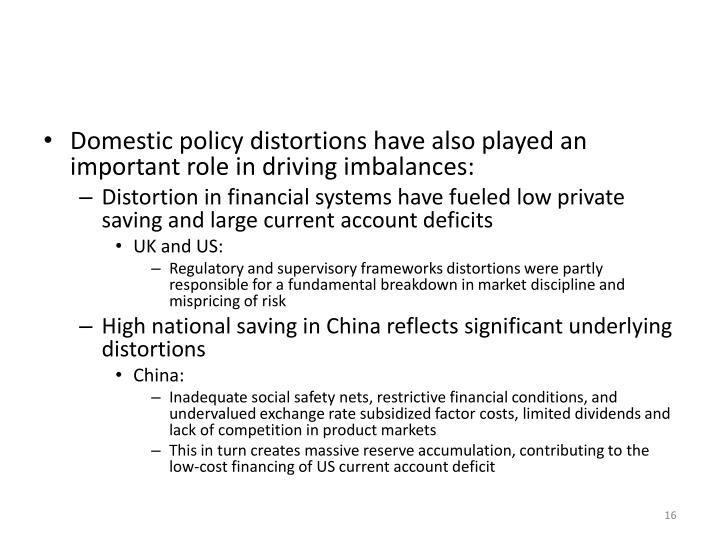 Domestic policy distortions have also played an important role in driving imbalances: