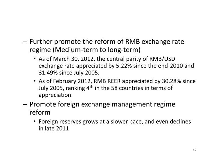 Further promote the reform of RMB exchange rate regime (Medium-term to long-term)