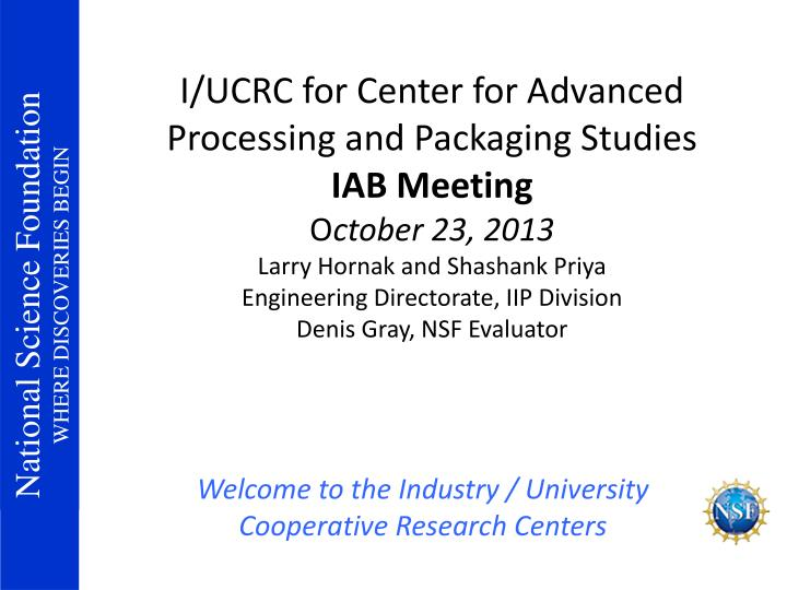 I/UCRC for Center for Advanced Processing and Packaging Studies