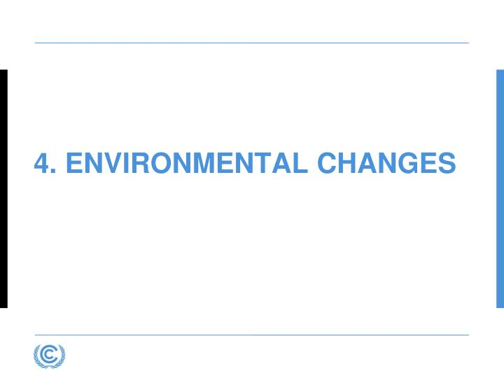 4. Environmental changes