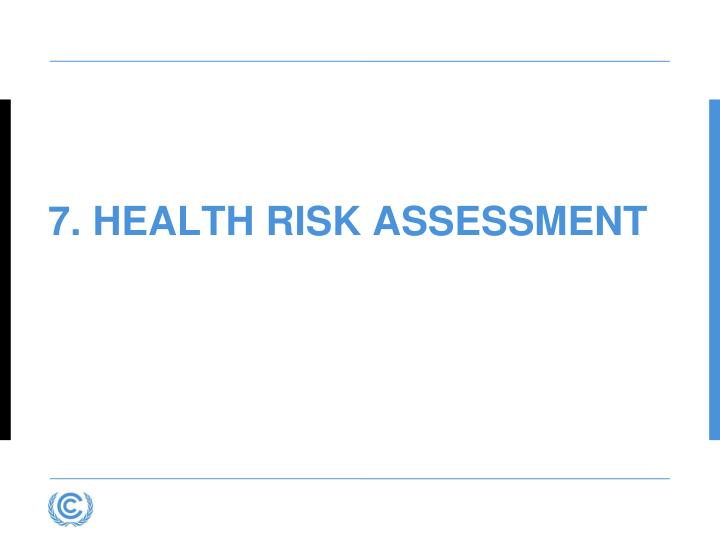 7. Health Risk Assessment