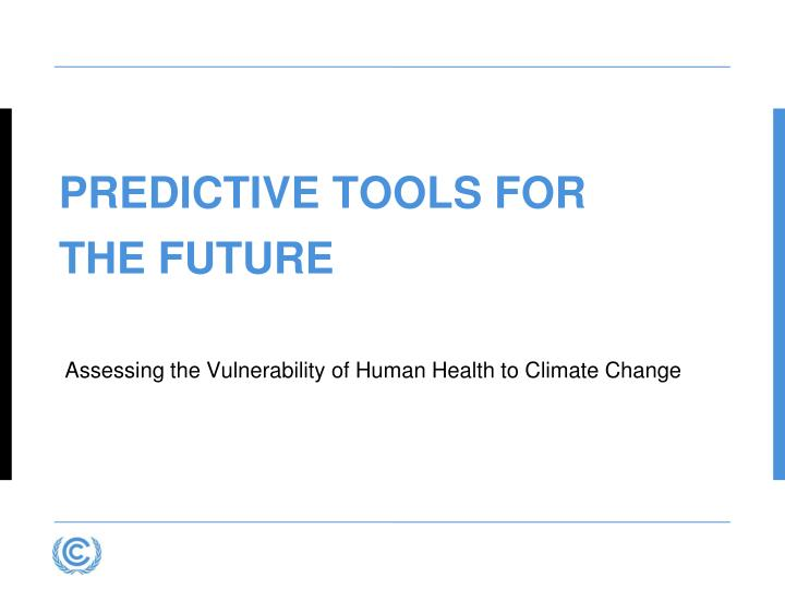 Assessing the Vulnerability of Human Health to Climate Change