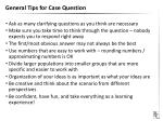 general tips for case question