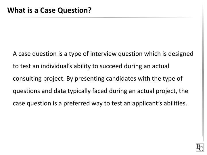 What is a Case Question?