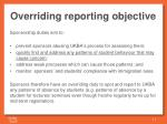 overriding reporting objective