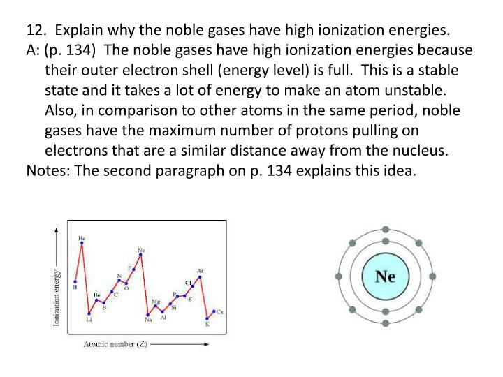 12.  Explain why the noble gases have high ionization energies.