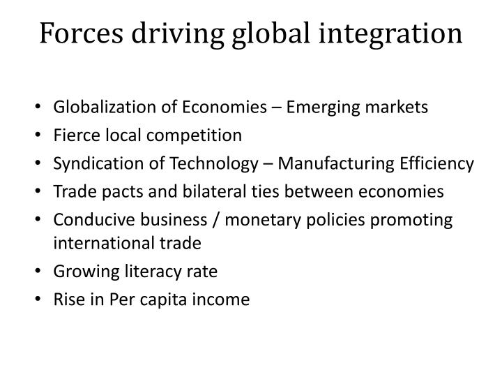 Forces driving global integration