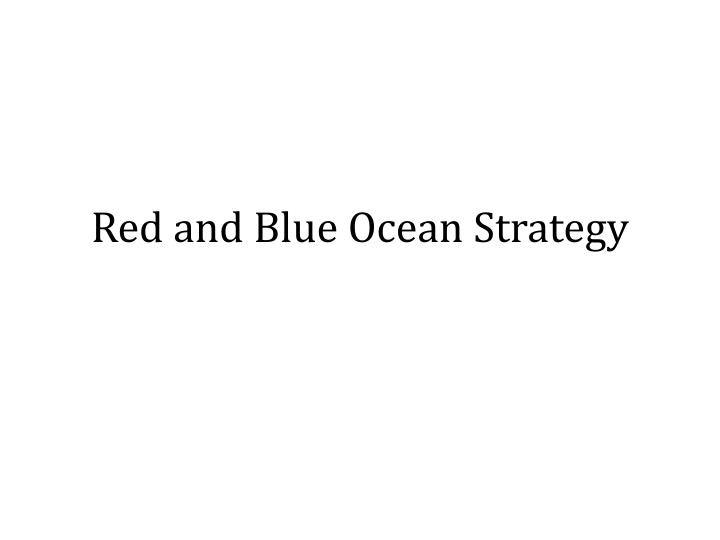 Red and Blue Ocean Strategy