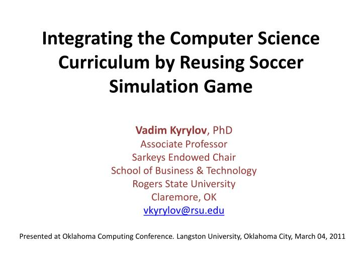Integrating the computer science curriculum by reusing soccer simulation game
