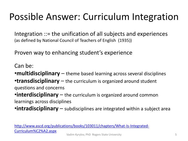 Possible Answer: Curriculum Integration