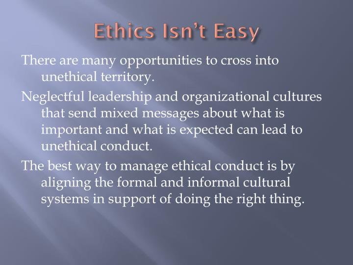 Ethics Isn't Easy