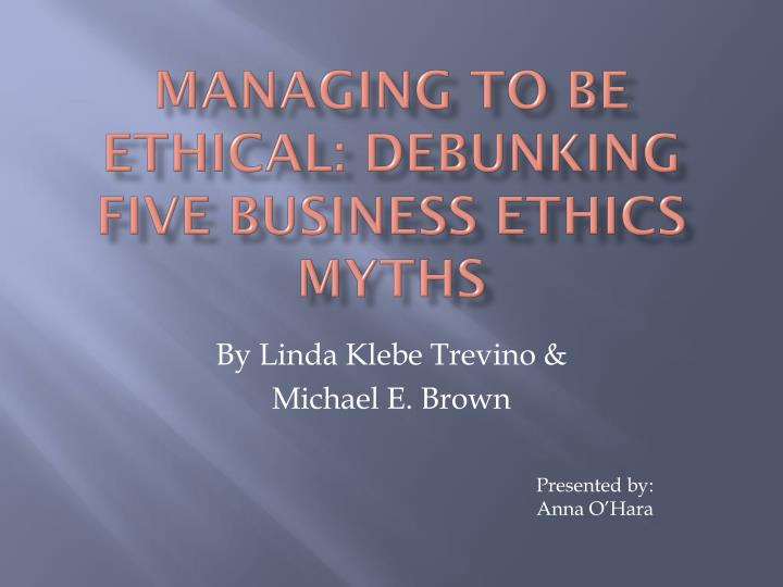 managing to be ethical debunking five business ethics myths