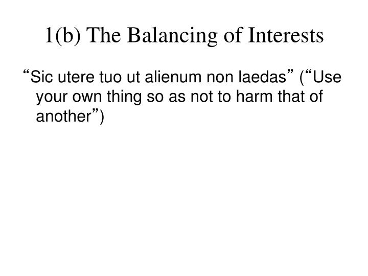1(b) The Balancing of Interests