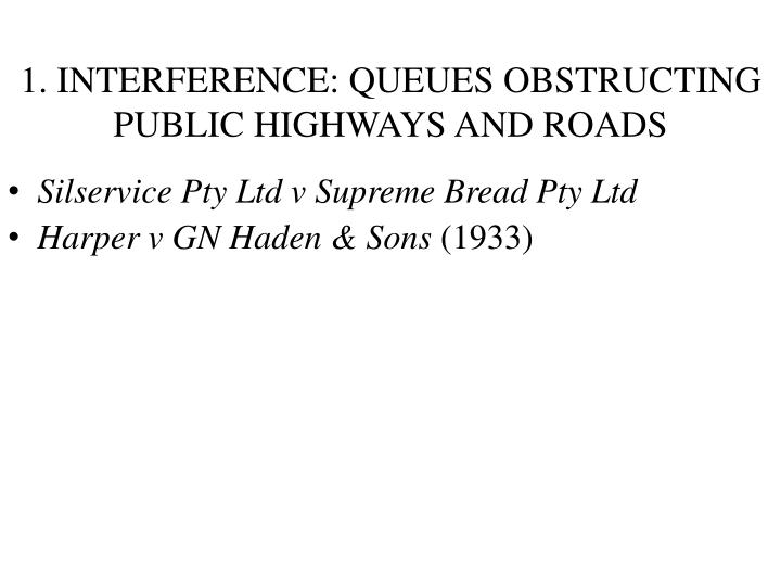 1. INTERFERENCE: QUEUES OBSTRUCTING PUBLIC HIGHWAYS AND ROADS
