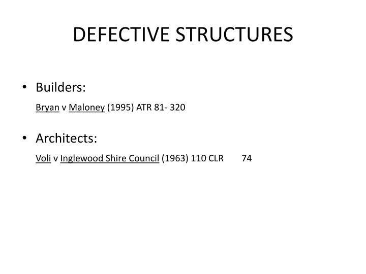 DEFECTIVE STRUCTURES