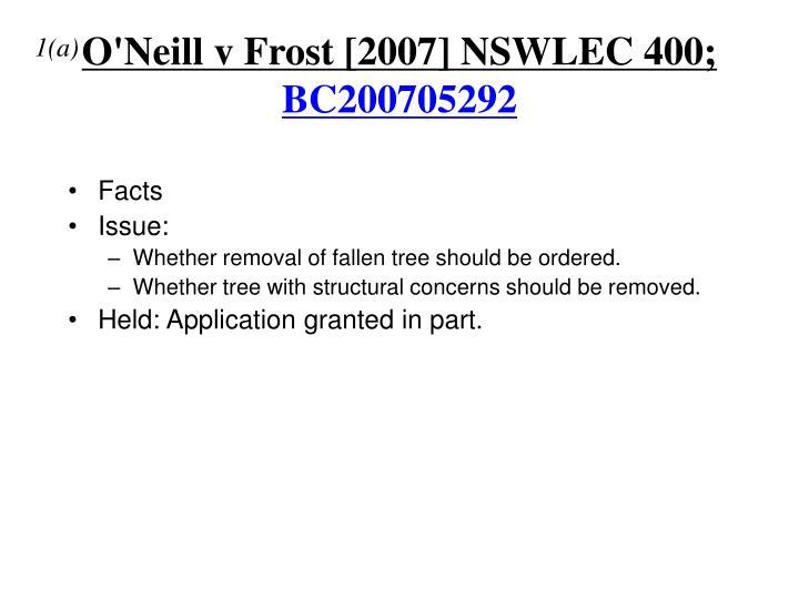O'Neill v Frost [2007] NSWLEC 400;