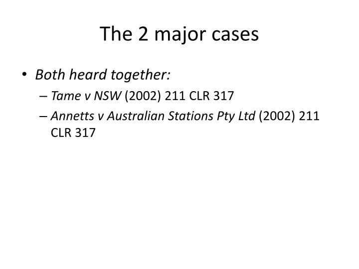 The 2 major cases