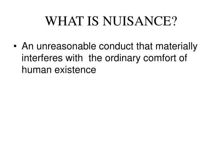 WHAT IS NUISANCE?