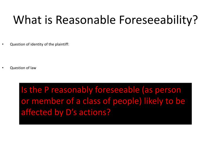 What is Reasonable Foreseeability?