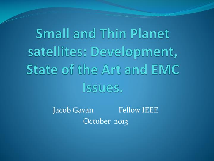 Small and thin planet satellites development state of the art and emc issues