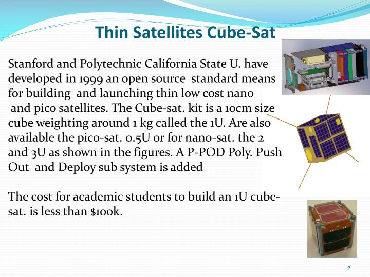 Thin Satellites Cube-Sat