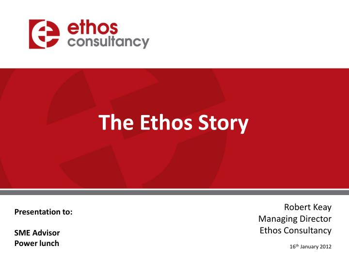 The Ethos Story