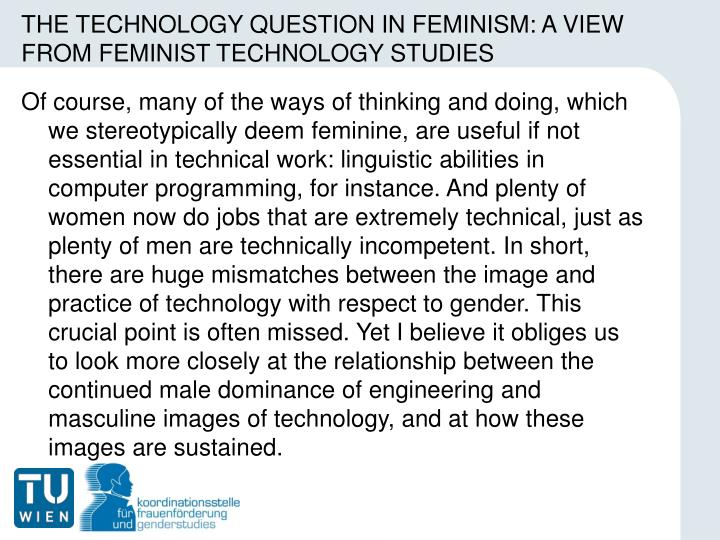 THE TECHNOLOGY QUESTION IN FEMINISM: A VIEW FROM FEMINIST TECHNOLOGY STUDIES