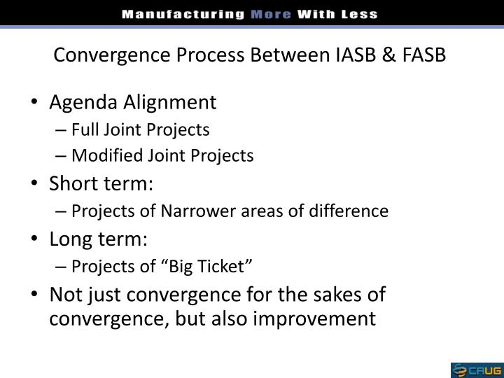 iasb and fasb convergeance The iasb and fasb convergence process and the need for 'concept-based' accounting teaching.