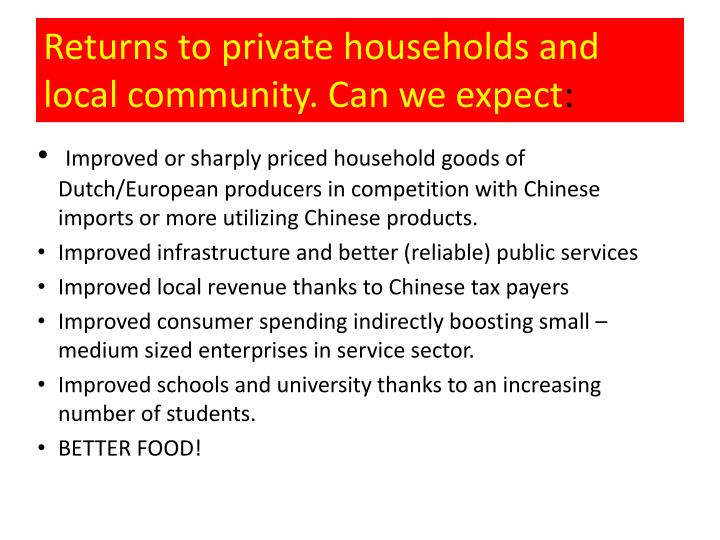 Returns to private households and local community. Can we expect