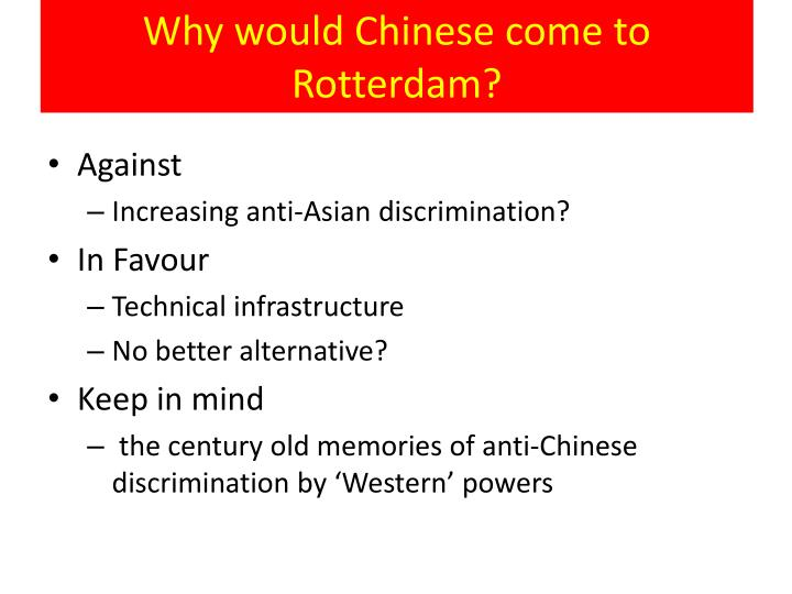 Why would Chinese come to Rotterdam?