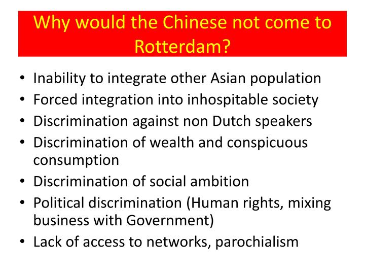 Why would the Chinese not come to Rotterdam?