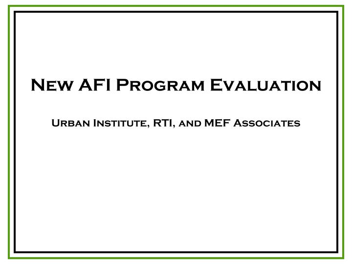 New AFI Program Evaluation