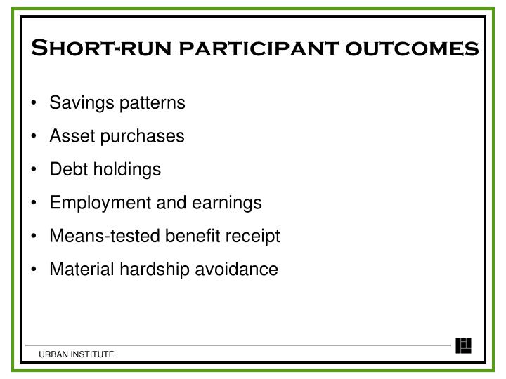 Short-run participant outcomes