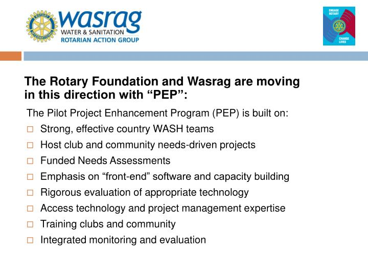 "The Rotary Foundation and Wasrag are moving in this direction with ""PEP"":"