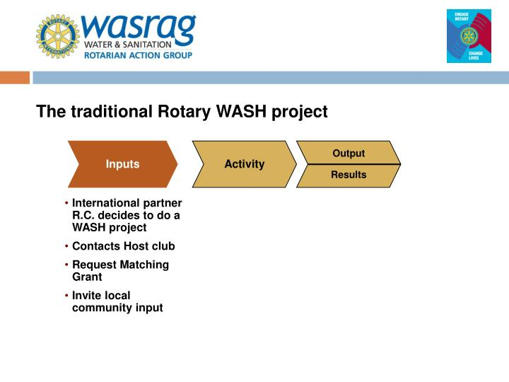 The traditional Rotary WASH project