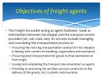 objectives of freight agents