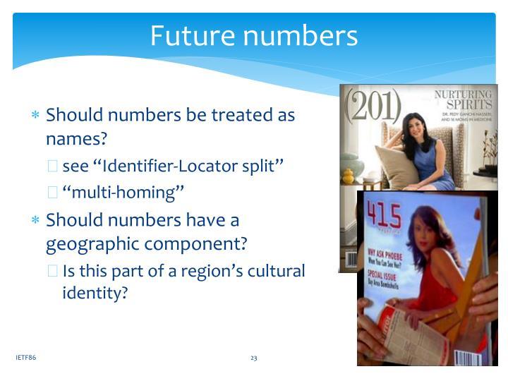 Future numbers