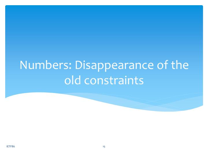 Numbers: Disappearance of the old constraints